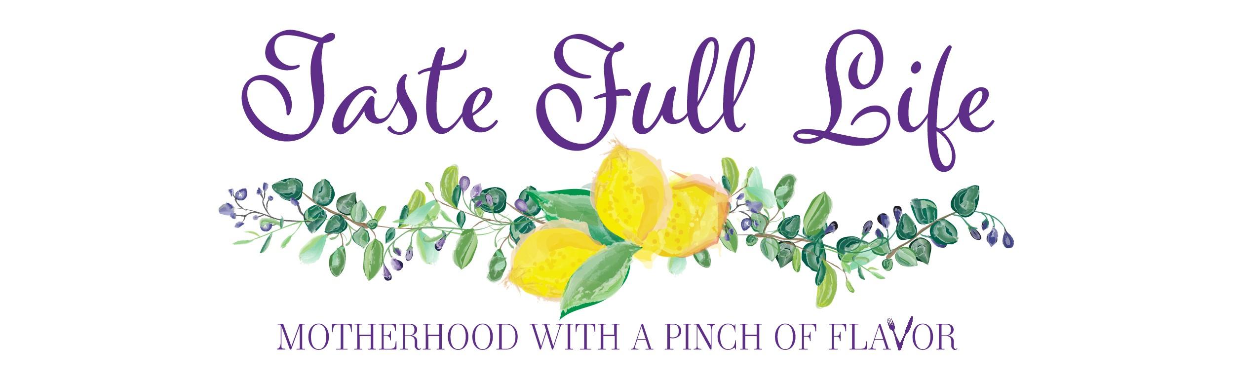 Taste Full Life
